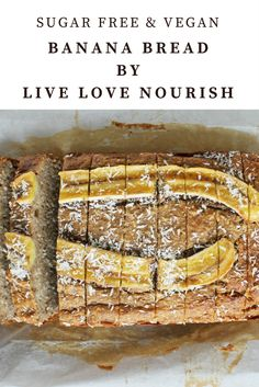 Sugar free, vegan and guilt free banana bread by Live Love Nourish Sugar Free Vegan, Vegan Banana Bread, Soda Bread, Guilt Free, How To Make Bread, Sweet Bread, Great Recipes, Health And Wellness, Healthy Eating