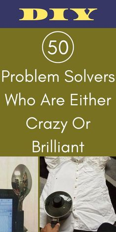 Have you ever found yourself in a situation that seems unsolvable? If you answered yes, you're among good company. #50 #ProblemSolvers #Crazy #Brilliant Prince Of Persia, Life Rules, Soft Dolls, Women Life, Diy Hacks, Wall Clocks, Sprays, Problem Solving, Ducks