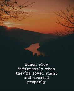 Positive Quotes : QUOTATION – Image : Quotes Of the day – Description Women glow differently when theyre loved right and treated properly. Sharing is Power – Don't forget to share this quote ! Sign Quotes, Me Quotes, Daily Quotes, Qoutes, Motivational Pictures, Motivational Quotes, Mantra, Serious Quotes, Quotes About Everything