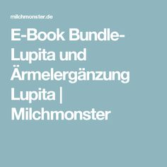 E-Book Bundle- Lupita und Ärmelergänzung Lupita | Milchmonster