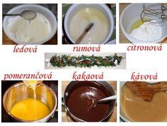 LEDOVÁ 100g cukr moučka, 1 bílek, trochu citron. šťávy - Všechny přísady třeme do zhoustnutí. RUMOVÁ 250g cukr moučka, 3 lžičky rumu, 2 lžičky horké převař. vody - mícháme do zhoustnutí. CITRONOVÁ 200g cukr moučka, lžíce horké převař. vody, 2 lžíce citron. šťávy - mícháme do zhoustnutí. POMERANČOVÁ 180g cukr moučka, 2 lžíce horké převařené vody, šťáva a nastrouhaná kůra z 1 pomeranče - mícháme do zhoustnutí KAKAOVÁ 100g cukr moučka, 100g rostlinného tuku, 20g kakaa, lžíce mléka - mícháme v… Healthy Cake, Desert Recipes, Chocolate Fondue, Ham, Sweet Home, Pudding, Bakken, Healthy Meatloaf, House Beautiful