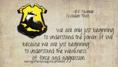 Hufflepuff quote from Walden Two by BF Skinner