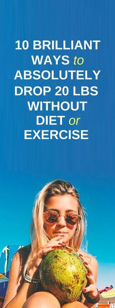 10 ways to lose weight without diet or exercise.