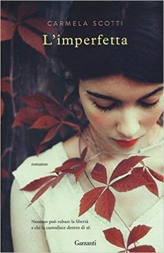 L'imperfetta Carmela Scotti - Garzanti Reading Words, I Love Reading, Love Book, Best Books To Read, New Books, Good Books, The Secret World, World Of Books, Film Books