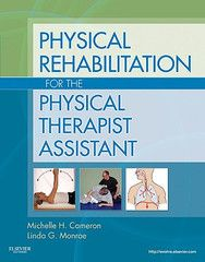 Physical Rehabilitation for the Physical Therapist Assistant ISBN: 9781437708066