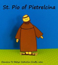 Padre Pio (1887-1968) received the Stigmata when he was a young priest in Italy. He was canonized by Pope St. John Paul ll in 2002. Make an easy stand-up figure of him from the pattern provided. Heavens To Betsy! Catholic Crafts. com
