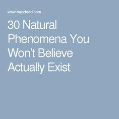 30 Natural Phenomena You Won't Believe Actually Exist