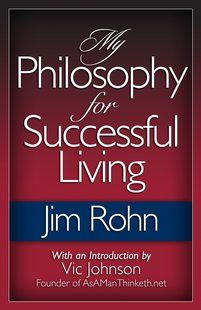 My Philosophy for Successful Living eBook: Jim Rohn, Vic Johnson: Books Great Books To Read, Good Books, My Books, Personal Development Books, Self Development, Leadership, Entrepreneur Books, Learning Patience, Life Changing Books