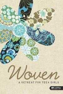 Woven: A Retreat for Teen Girls - Student Book   LifeWay Christian Study Guide