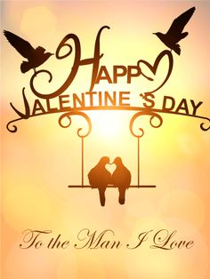 Send Free To the Man I Love - Happy Valentine's Day Card for Him to Loved Ones on Birthday & Greeting Cards by Davia. It's free, and you also can use your own customized birthday calendar and birthday reminders. Valentines Day Messages For Him, Valentines Day Greetings, Birthday Greeting Cards, Valentine Day Cards, Birthday Greetings, Happy Valentines Day, Encouragement Quotes, Encouraging Sayings, Valentine's Day Letter