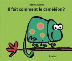 Il fait comment le cameléon ? de Editions Ecole des Loisirs