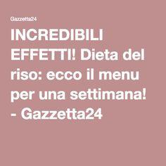 INCREDIBILI EFFETTI! Dieta del riso: ecco il menu per una settimana! - Gazzetta24