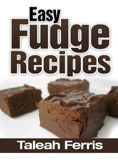 Easy Fudge Recipes by Tyrel Ferris, http://www.amazon.com/dp/B00CBYYCK2/ref=cm_sw_r_pi_dp_TYiBrb0XX8P92