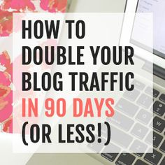 Any course from XO Sarah would be on my list of to-do courses! | How to double your blog traffic in 90 days (or less!)