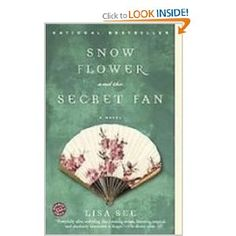 Snow Flower and the Secret Fan - beautiful tale of the power and importance of female friendship Book Club Books, Book Lists, Books To Read, My Books, Snow Flower, Female Friendship, Beloved Book, Catholic Books, Beautiful Stories