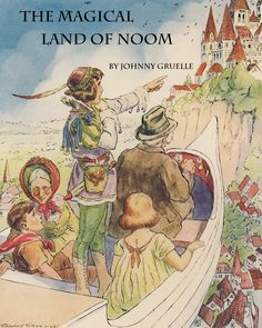The Magical Land of Noom by Johnny Gruelle. Classic book with beautiful illustrations by the creator of Raggedy Ann. Out of print, but now available on Kindle!