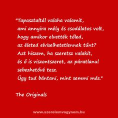 The originals szerelmes idézet The Originals, Poetry, Notes, Inspiration, Biblical Inspiration, Report Cards, Notebook, Poetry Books, Poem