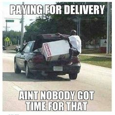Aint Nobody Got Time For That!!!