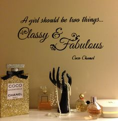 #vinyl Silhouette Cameo-- A girl must be two things.. Classy & Fabulous Coco Chanel I made this for my wall 631 vinyl --and I love it Pinterest.com/Shersher135