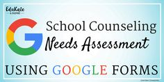 Creating a School Counseling Needs Assessment Using Google Forms