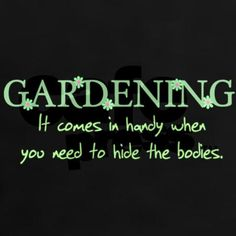 ) LOL - If I disappear, look here first! The Words, Organic Gardening, Gardening Tips, Vegetable Gardening, Kitchen Gardening, Apartment Gardening, Gardening Services, Gardening Books, Gardening Supplies