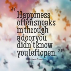 Happiness often sneaks in through a door you didn't know you left open. The best collection of quotes and sayings for every situation in life. Self Love Quotes, Happy Quotes, Funny Quotes, Happiness Quotes, Nature Quotes, Spiritual Quotes, Pretty Words, Cool Words, Uplifting Quotes