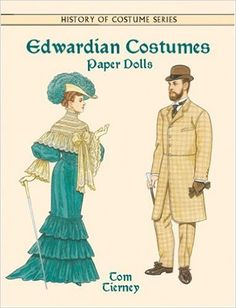 Edwardian Costumes Paper Dolls (History of Costume): Tom Tierney: 9780486415567: Amazon.com: Books