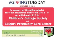 #GivingTuesdayCA - HealthPod Baby is proud to support GivingTuesday Canada by donation $10 to Children's Cottage Society and Calgary Pregnancy Care Centre for every HealthPod Baby sold Dec 2-5, 2014