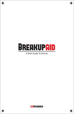 BreakupAid - an easily downloadable e-book.    A short guide to coping with divorce.  *Be your own divorce coach.  *Get tons of divorce-related info. from the appendix. *Ease the pain of breakup.  Key words: #divorce #breakup #recovery #family #relationships #marriage #kids #ebooks #men