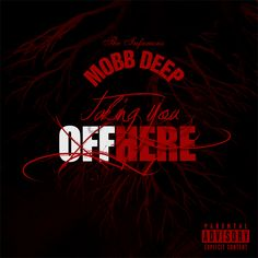 New Audio : MOBB DEEP : Taking You Off Here