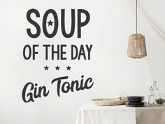 Lustige Wandtattoo Sprüche | witzig & humorvoll | Wandtattoos.de Gin And Tonic, Soup, Lettering, Day, Home Decor, Products, Pictures, Funny Puns, Panel Room Divider