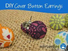 DIY Fabric Earrings : DIY Cover Button Earrings