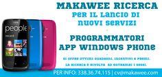 MAKAWEE RICERCA  per il lancio di   nuovi servizi  -  PROGRAMMATORI  APP WINDOWS PHONE  -  Si offre ottimi guadagni,   incentivi e premi.   La ricerca è rivolta ad entrambi i sessi.   -  PER INFO: 338.36.74.115   cv@makawee.com