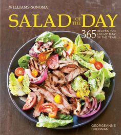 Salad of the Day (Williams-Sonoma): 365 Recipes for Every Day of the Year by Georgeanne Brennan