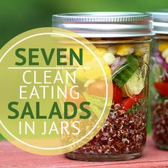 7 Clean Eating Salads in Jars--I LOVE salads in jars, it makes lunch so much easier! #cleaneating #salads #saladsinjars
