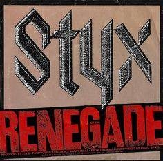 """""""Renegade"""" - StyxWRITTEN BY TOMMY SHAW! LOVE these guys on and off stage they are a CLASS ACT"""