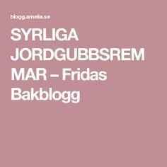 SYRLIGA JORDGUBBSREMMAR – Fridas Bakblogg