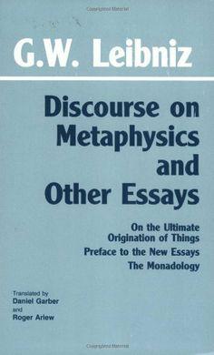 Discourse on Metaphysics and Other Essays by Gottfried Wilhelm Freiherr von Leibniz
