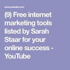 (9) Free internet marketing tools listed by Sarah Staar for your online success - YouTube
