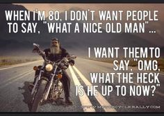 Quotable Quotes, Wisdom Quotes, Funny Quotes, Funny Memes, Qoutes, Old Man Quotes, Motorcycle Memes, Chopper Motorcycle, Harley Davidson Quotes