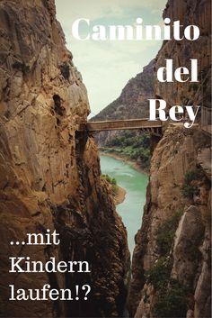 Caminito del Rey mit Kindern laufen - so war's, so geht's