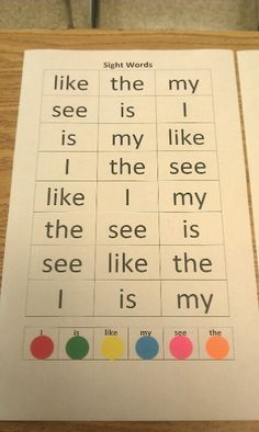 I created this Sight Words activity for my 4 year old. This is very easy and effective. You can use BINGO markers or colored dots. Have the child read the sight word, look for the sight word in the array, and place the color that corresponds with the sight word using a colored dot or BINGO marker.