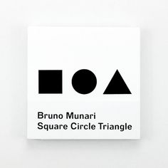 Bruno Munari: Circle, Square, Triangle