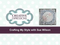 Crafting My Style with Sue Wilson - Die Shaped Card for Creative Expressions - YouTube