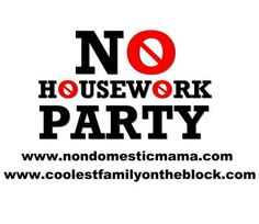 Link up with the No Housework Party blog hop April 05-12, 2013! #nohousework