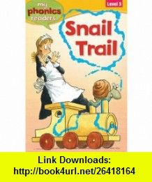 Snail Trail (My Phonics Readers Level 3) (9781848985124) Sally Grindley, Mike Phillips , ISBN-10: 1848985126  , ISBN-13: 978-1848985124 ,  , tutorials , pdf , ebook , torrent , downloads , rapidshare , filesonic , hotfile , megaupload , fileserve