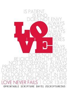 愛は寛容であり、愛は親切です。また人をねたみません。愛は自慢せず、高慢になりません。礼儀に反することをせず、自分の利益を求めず、怒らず、人のした悪を思わず、不正を喜ばずに真理を喜びます。すべてをがまんし、すべてを信じ、すべてを期待し、すべてを耐え忍びます。愛は決して絶えることがありません。1コリント13:4-8