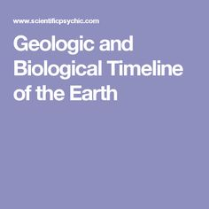 Geologic and Biological Timeline of the Earth