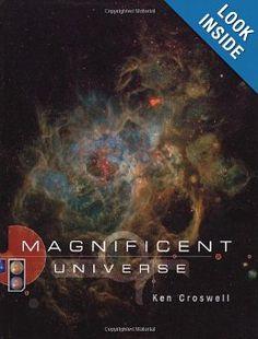 Magnificent Universe: Ken Croswell: 9780684845944: Amazon.com: Books