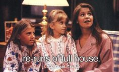 I LOVE re-runs of full house. But I love it even more when I walk over to my desk and play the DVDs I have of Full House. I was watching it the other day. Just Girly Things, Dont Forget To Smile, Make Me Smile, Don't Forget, Thats 70 Show, Kid Sister, Daughter, Reasons To Smile, Best Shows Ever